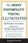 The Most Important Thing Illuminated: Uncommon Sense for the Thoughtful Investor by Howard Marks
